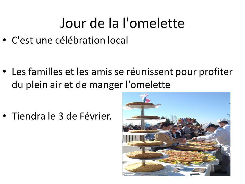 Jour de la l omelette C est une célébration local Les familles et les amis se réunissent pour profiter du plein air et de manger l omelette Tiendra le 3 de Février.