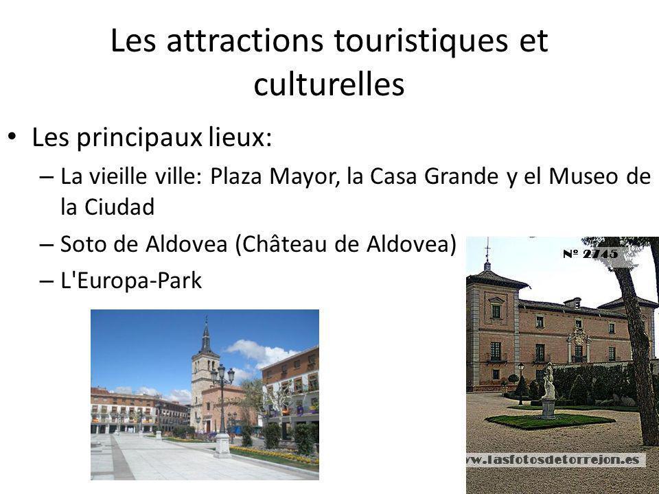 Les attractions touristiques et culturelles Les principaux lieux: – La vieille ville: Plaza Mayor, la Casa Grande y el Museo de la Ciudad – Soto de Aldovea (Château de Aldovea) – L Europa-Park