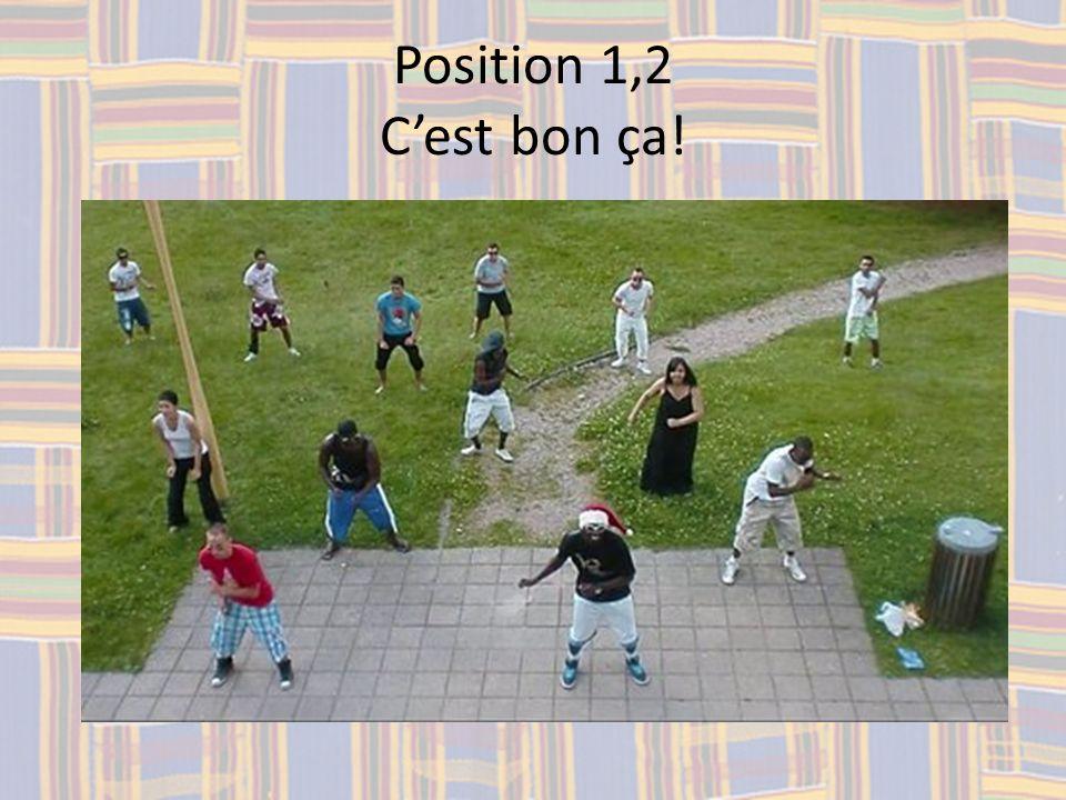 Position 1,2 Cest bon ça!