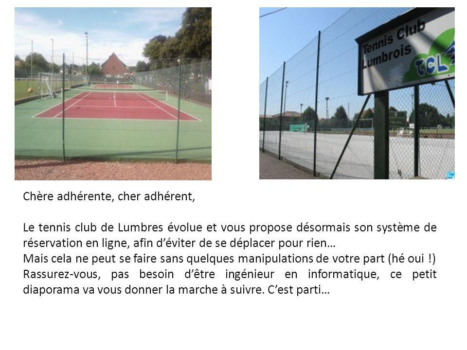 Chère adhérente, cher adhérent, Le tennis club de Lumbres évolue et vous propose désormais son système de réservation en ligne, afin déviter de se dép