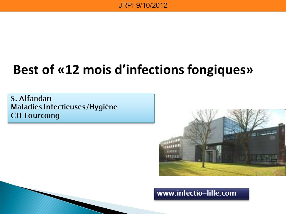 JRPI 9/10/2012 Best of «12 mois dinfections fongiques» S.
