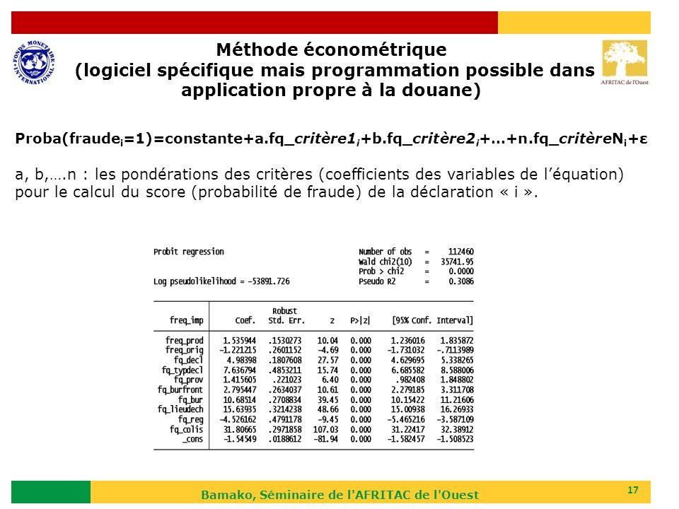Bamako, Séminaire de l'AFRITAC de l'Ouest 17 Méthode économétrique (logiciel spécifique mais programmation possible dans application propre à la douan
