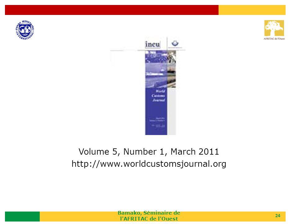 Bamako, Séminaire de l'AFRITAC de l'Ouest 24 Volume 5, Number 1, March 2011 http://www.worldcustomsjournal.org