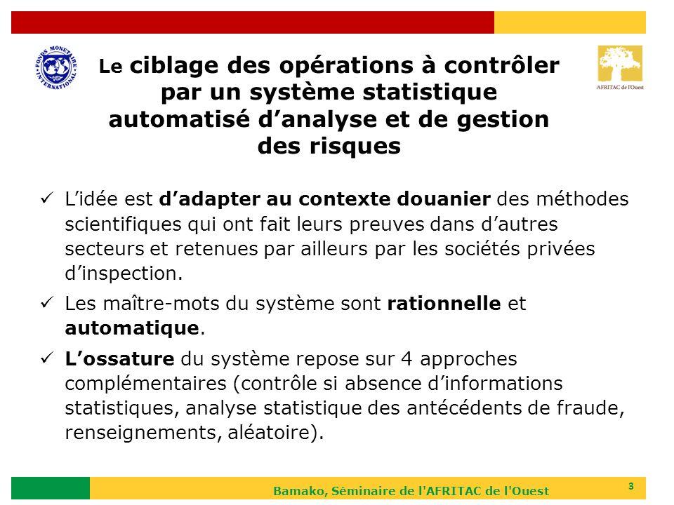 Bamako, Séminaire de l AFRITAC de l Ouest 4 Lapproche statistique est au cœur du système : elle lui donne son caractère « rationnel » (non subjectif).