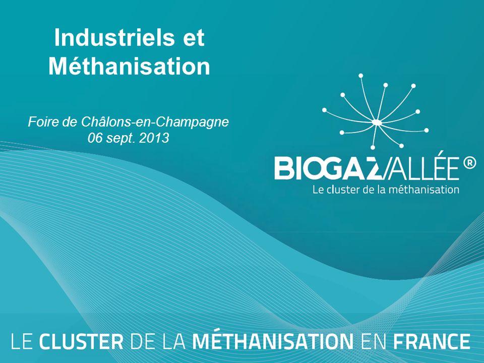 Industriels et Méthanisation Foire de Châlons-en-Champagne 06 sept. 2013