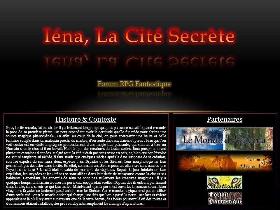 Histoire & Contexte Iéna, la cité secrète, fut construite il y a tellement longtemps que plus personne ne sait à quand remonte la pose de sa première