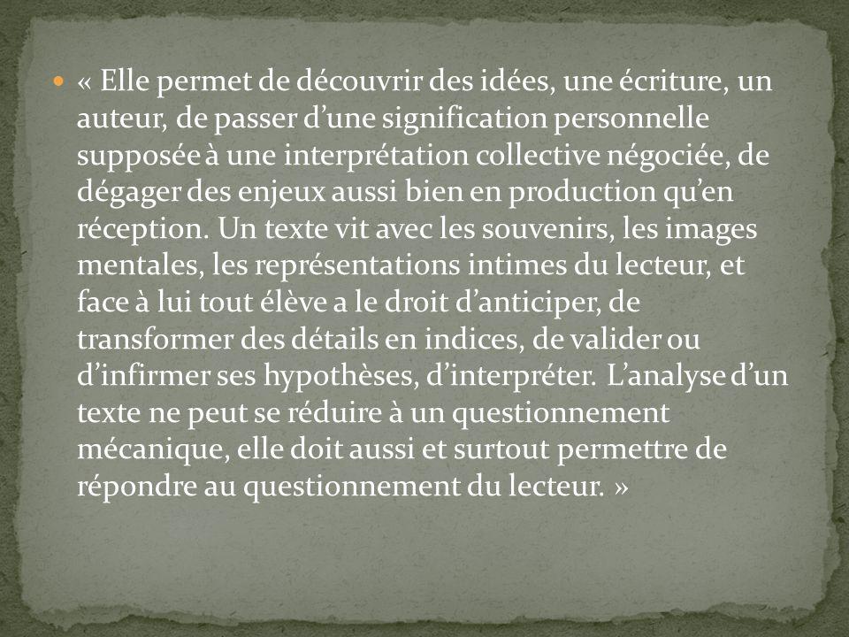 « Elle permet de découvrir des idées, une écriture, un auteur, de passer dune signification personnelle supposée à une interprétation collective négoc