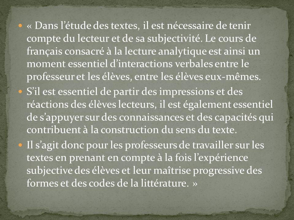 « Dans létude des textes, il est nécessaire de tenir compte du lecteur et de sa subjectivité. Le cours de français consacré à la lecture analytique es