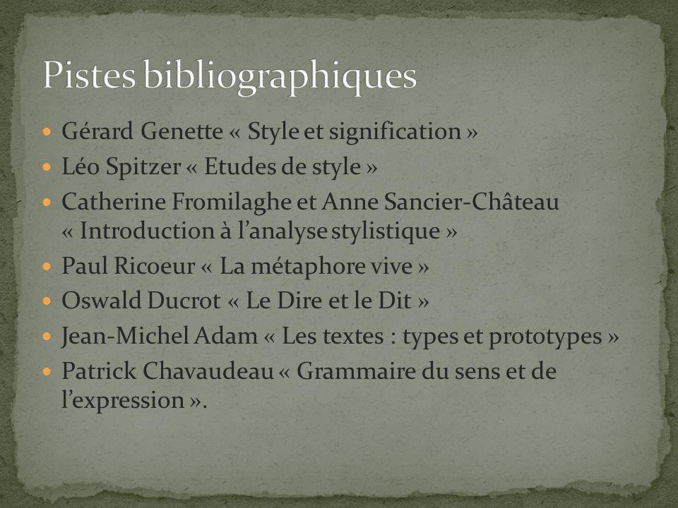 Gérard Genette « Style et signification » Léo Spitzer « Etudes de style » Catherine Fromilaghe et Anne Sancier-Château « Introduction à lanalyse styli