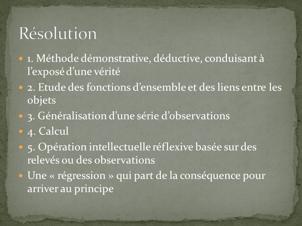 1. Méthode démonstrative, déductive, conduisant à lexposé dune vérité 2. Etude des fonctions densemble et des liens entre les objets 3. Généralisation