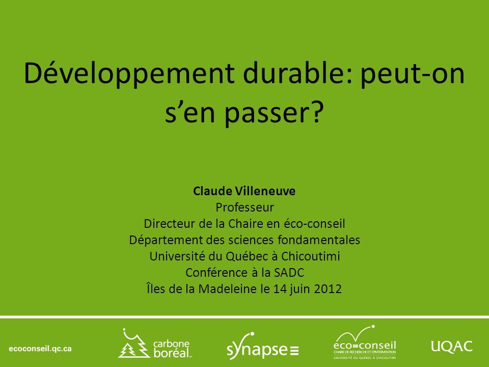 Claude Villeneuve Professeur Directeur de la Chaire en éco-conseil Département des sciences fondamentales Université du Québec à Chicoutimi Conférence