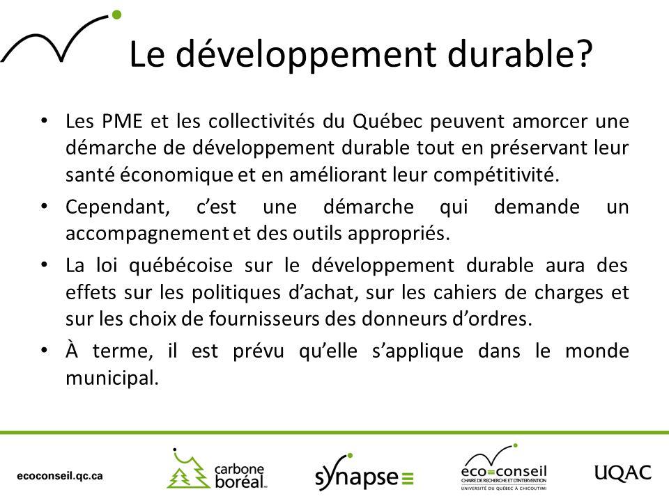 Le développement durable? Les PME et les collectivités du Québec peuvent amorcer une démarche de développement durable tout en préservant leur santé é