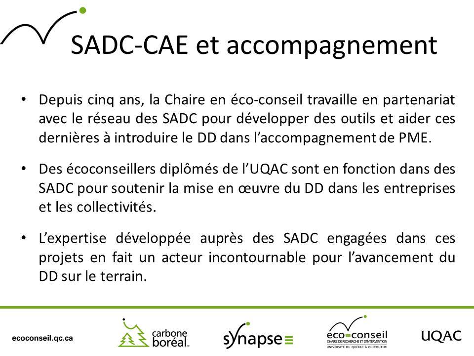 SADC-CAE et accompagnement Depuis cinq ans, la Chaire en éco-conseil travaille en partenariat avec le réseau des SADC pour développer des outils et ai
