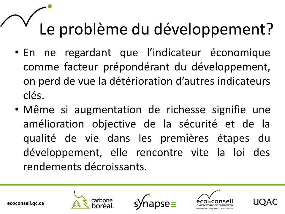Le problème du développement? En ne regardant que lindicateur économique comme facteur prépondérant du développement, on perd de vue la détérioration