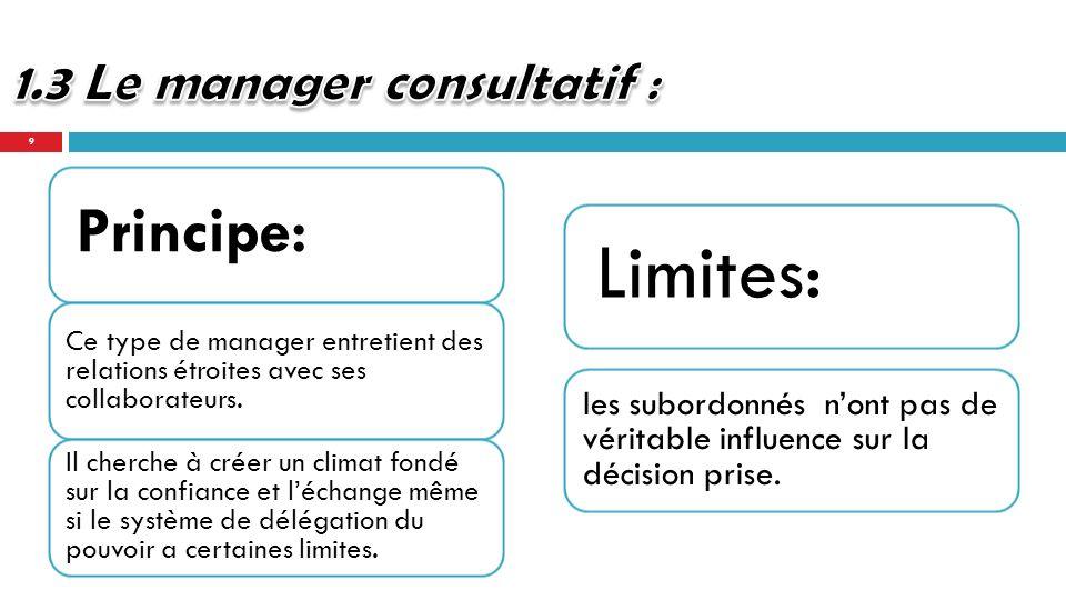 Principe: Ce type de manager entretient des relations étroites avec ses collaborateurs.