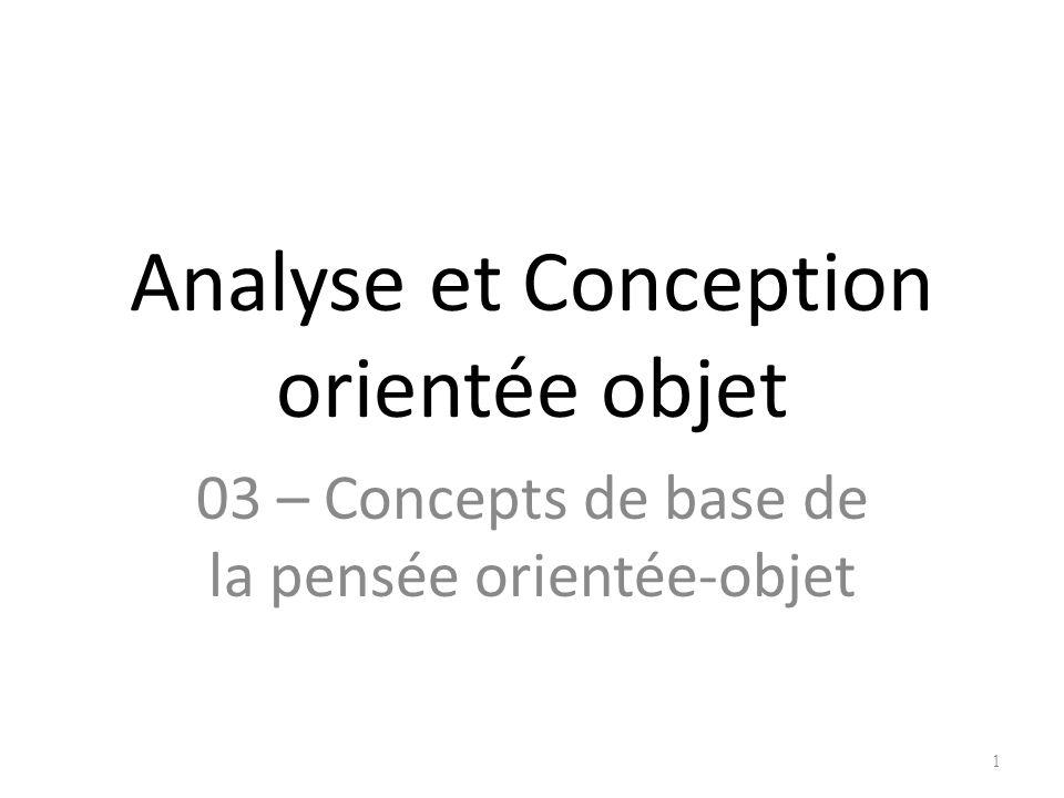 Analyse et Conception orientée objet 03 – Concepts de base de la pensée orientée-objet 1