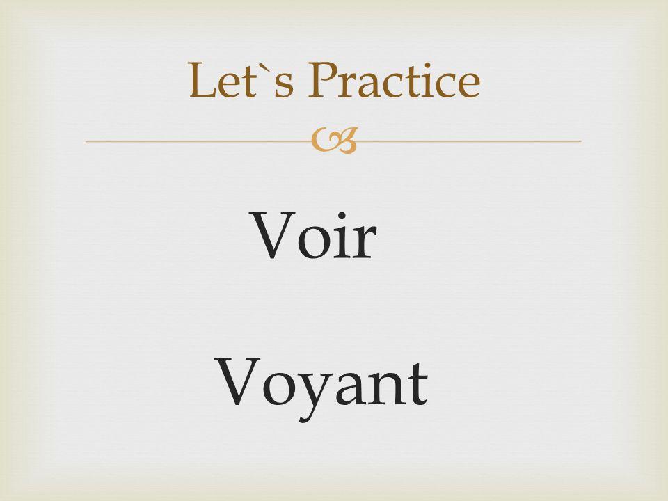 Voir Let`s Practice Voyant