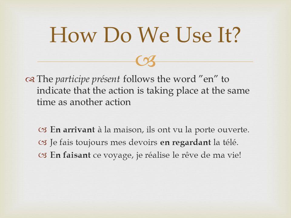 Exceptions to the rule Avoir > ayant Être > étant Savoir > sachant Irregular Verbs