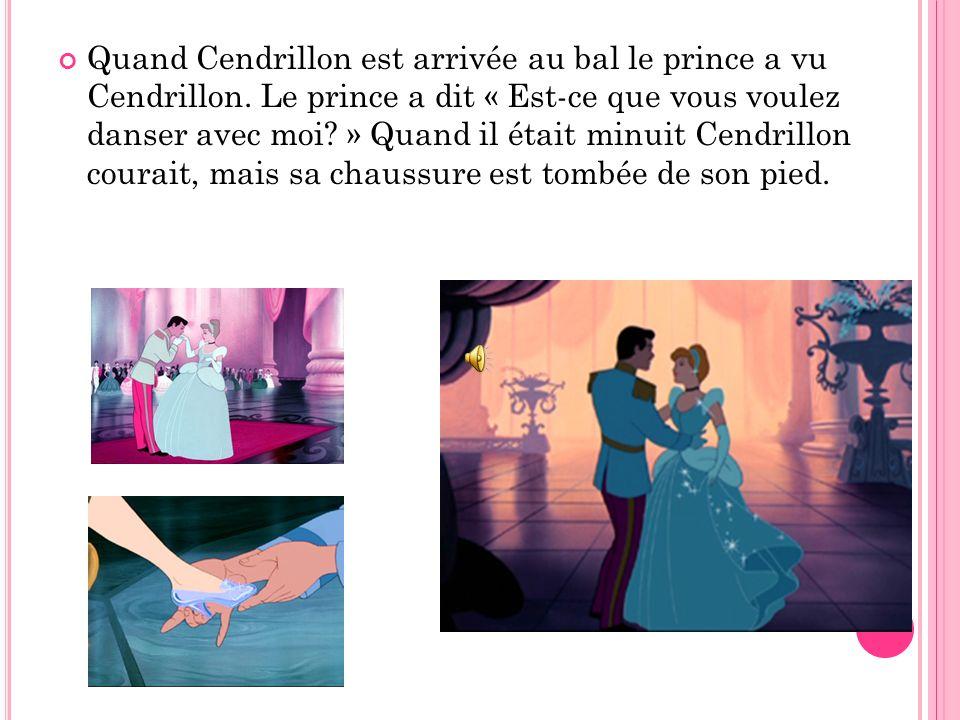 Sa marraine la fée a donné une nouveau robe. Cendrillon était très jolie, et est sortie au bal.