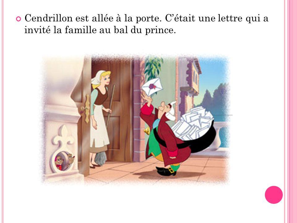 Cendrillon est allée à sa chambre. Elle a parlé à ses animaux. Les meilleures amies de Cendrillon sont les souris. Alors, une lettre est arrivée.