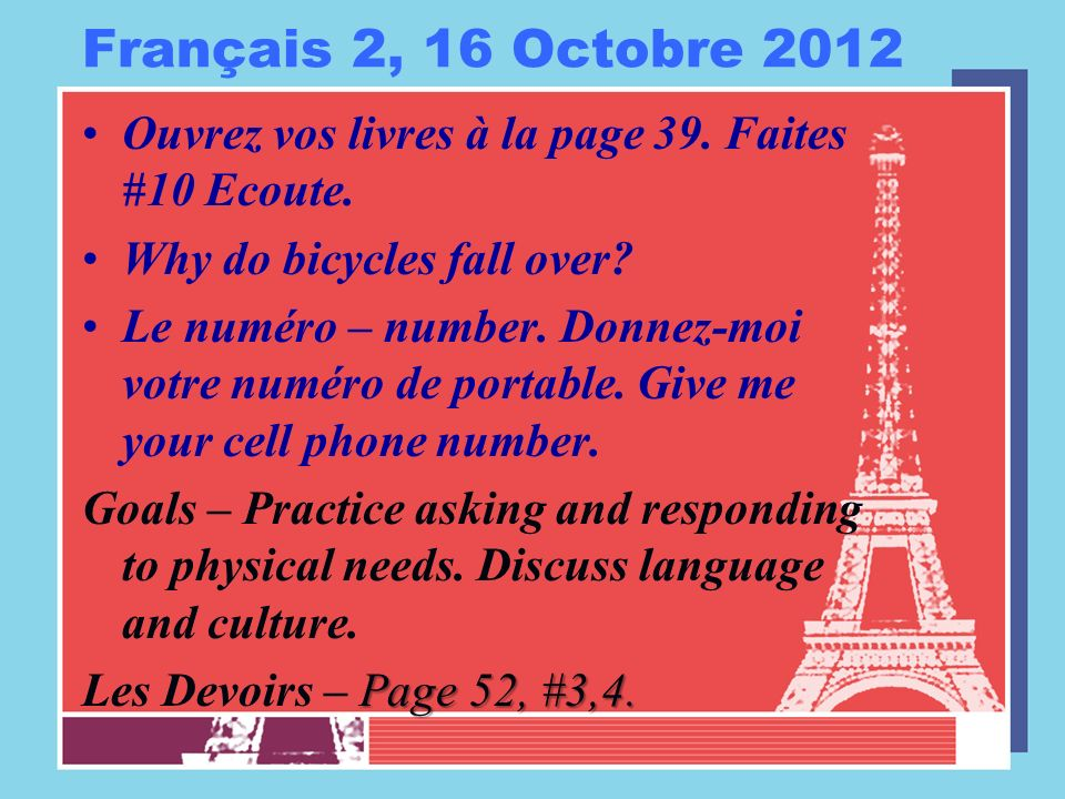 Français 2, 17 Octobre 2012 Ouvrez vos livres à la page 39.