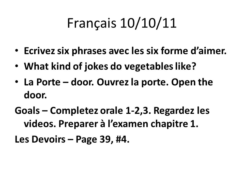 Français 10/11/11 Ouvrez vos livres á page 39.Faites #5.