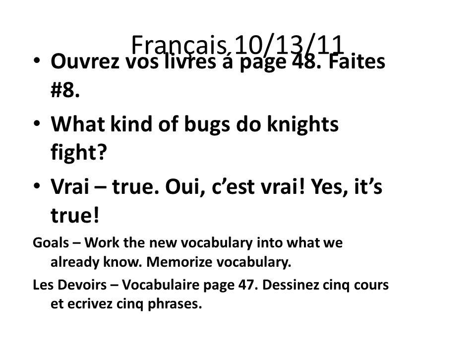 Français 10/14/11 Ecrivez six phrases: Trois phrases avec sujets quun ami aime et trois phrases avec sujets que vous aimez.