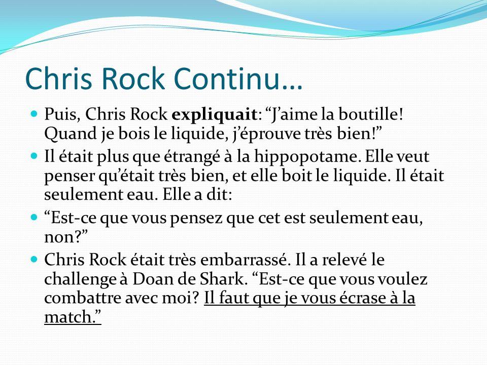 Chris Rock Continu… Puis, Chris Rock expliquait: Jaime la boutille.
