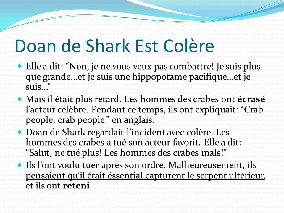 Doan de Shark Est Colère Elle a dit: Non, je ne vous veux pas combattre.