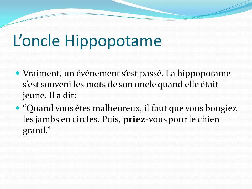 Loncle Hippopotame Vraiment, un événement sest passé.