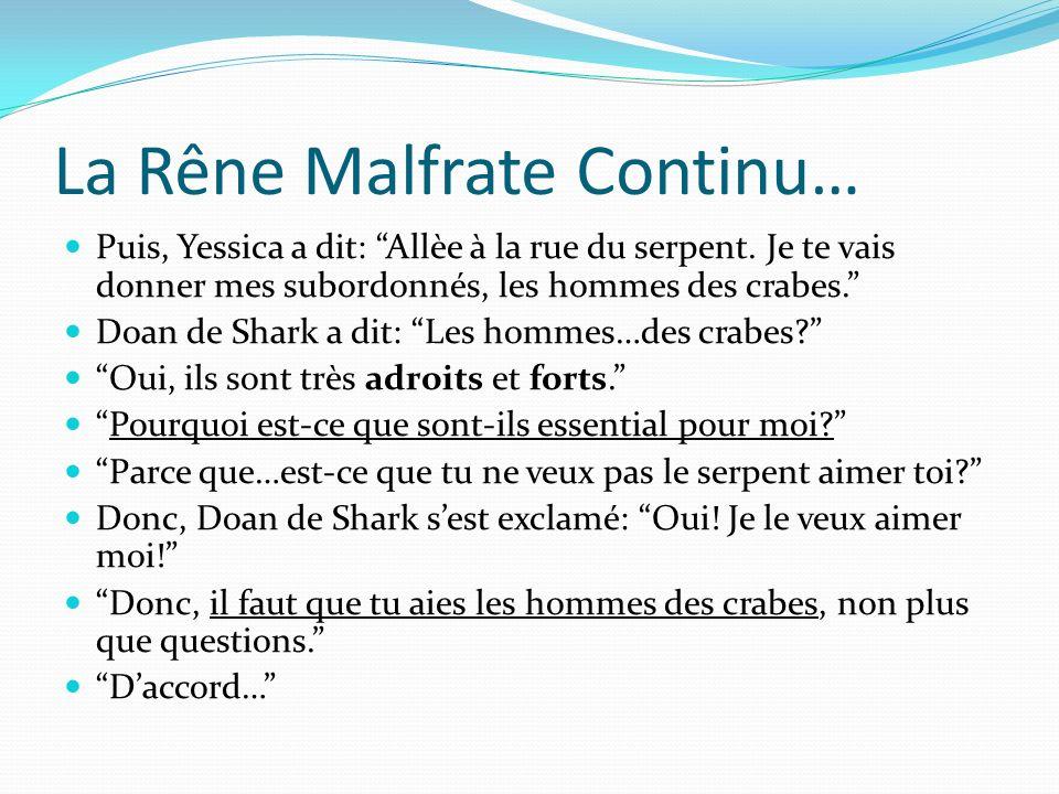 La Rêne Malfrate Continu… Puis, Yessica a dit: Allèe à la rue du serpent.