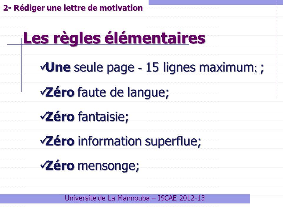 Les règles élémentaires Université de La Mannouba – ISCAE 2012-13 Une seule page - 15 lignes maximum ; ; Une seule page - 15 lignes maximum ; ; Zéro f