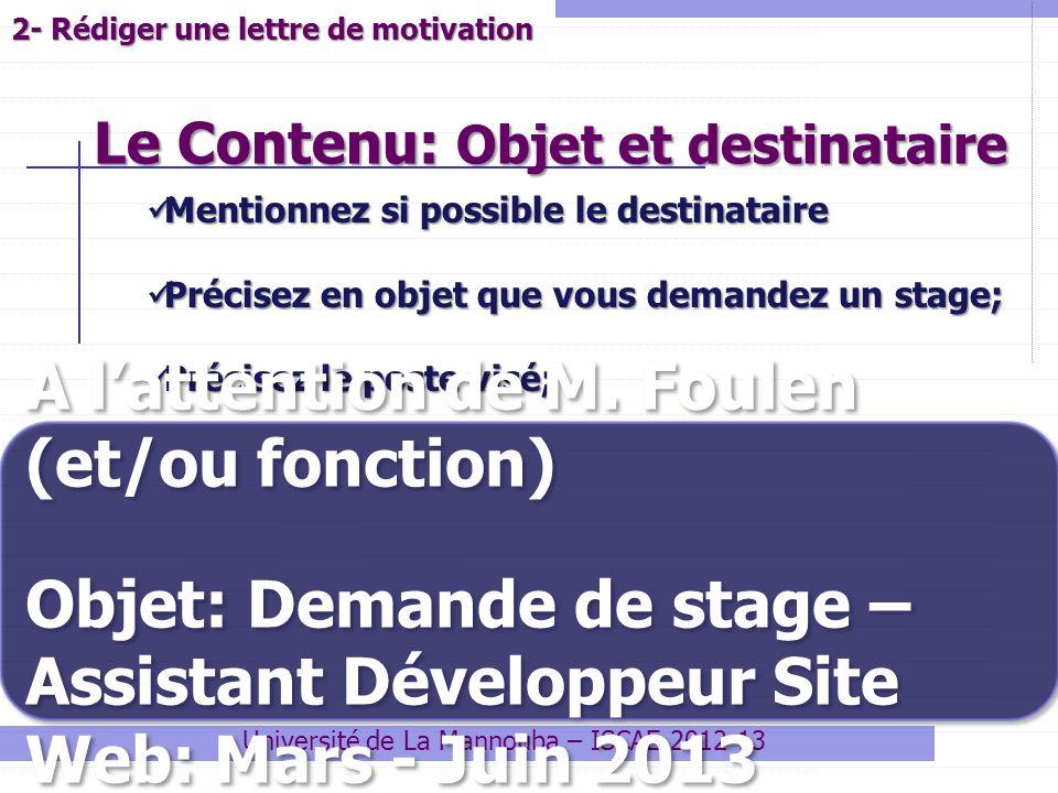 Le Contenu: Objet et destinataire Université de La Mannouba – ISCAE 2012-13 Mentionnez si possible le destinataire Mentionnez si possible le destinata
