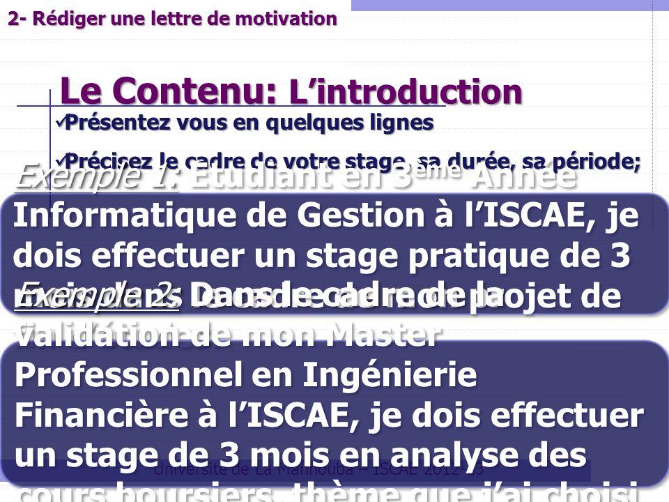 Le Contenu: Lintroduction Université de La Mannouba – ISCAE 2012-13 Présentez vous en quelques lignes Présentez vous en quelques lignes Précisez le ca