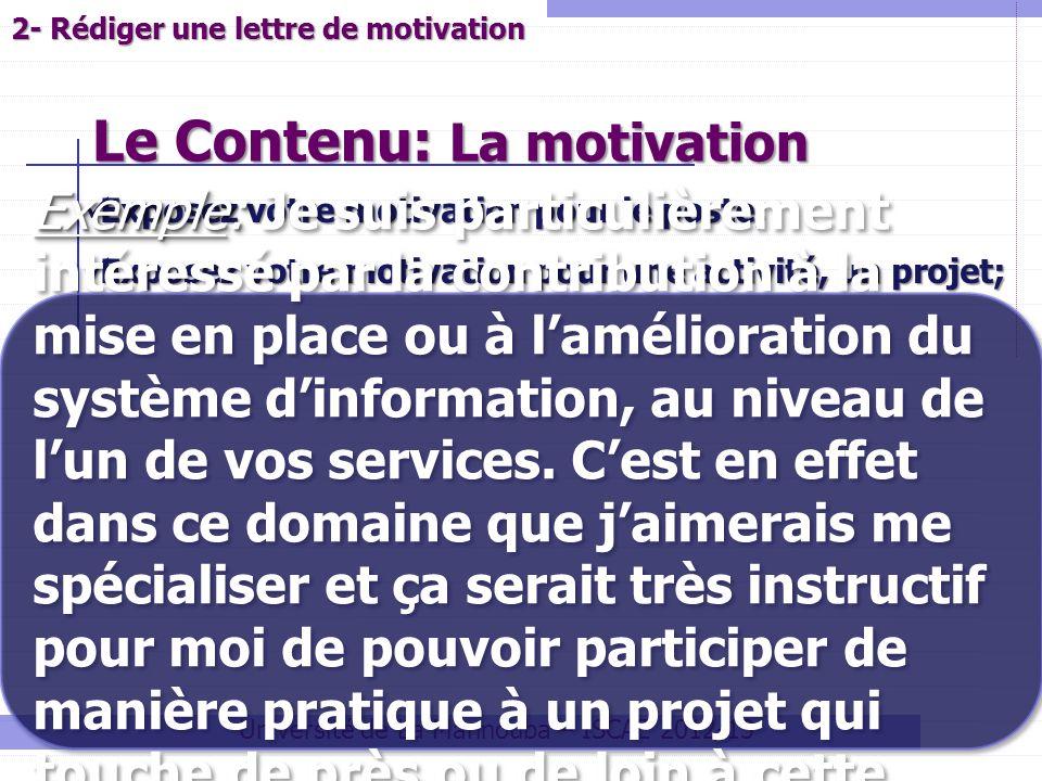 Le Contenu: La motivation Université de La Mannouba – ISCAE 2012-13 Exposez votre motivation pour le poste; Exposez votre motivation pour le poste; Ex
