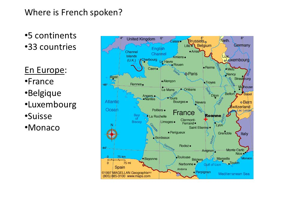 Where is French spoken? 5 continents 33 countries En Europe: France Belgique Luxembourg Suisse Monaco