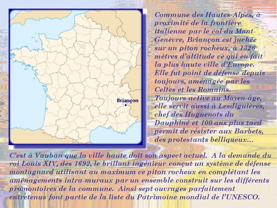 Commune des Hautes-Alpes, à proximité de la frontière italienne par le col du Mont- Genèvre, Briançon est juchée sur un piton rocheux, à 1326 mètres daltitude ce qui en fait la plus haute ville dEurope.