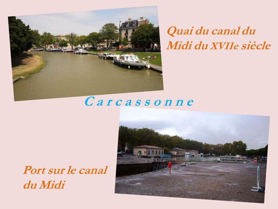 Quai du canal du Midi du XVIIe siècle Port sur le canal du Midi C a r c a s s o n n e