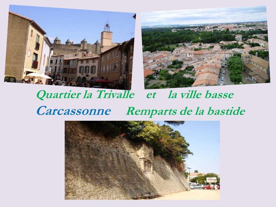 Quartier la Trivalle et la ville basse Carcassonne Remparts de la bastide