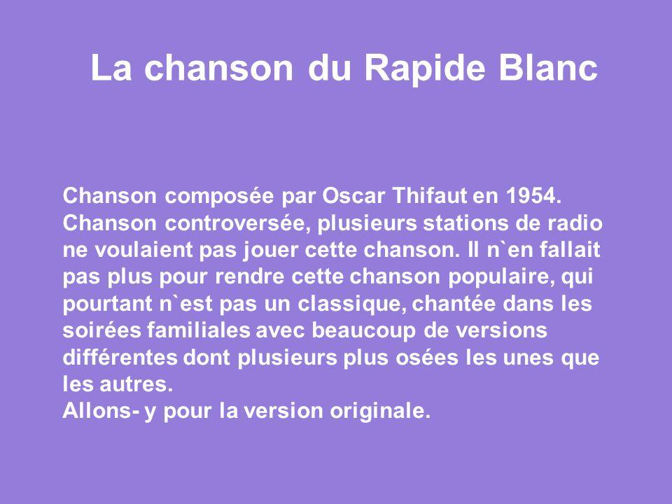 Titre de la chanson: Rapide Blanc Artiste: Oscar Thifaut Montage; Maumau cavio@yahoo.fr Au revoir Pour écouter la chanson de nouveau ne cliquez plus.
