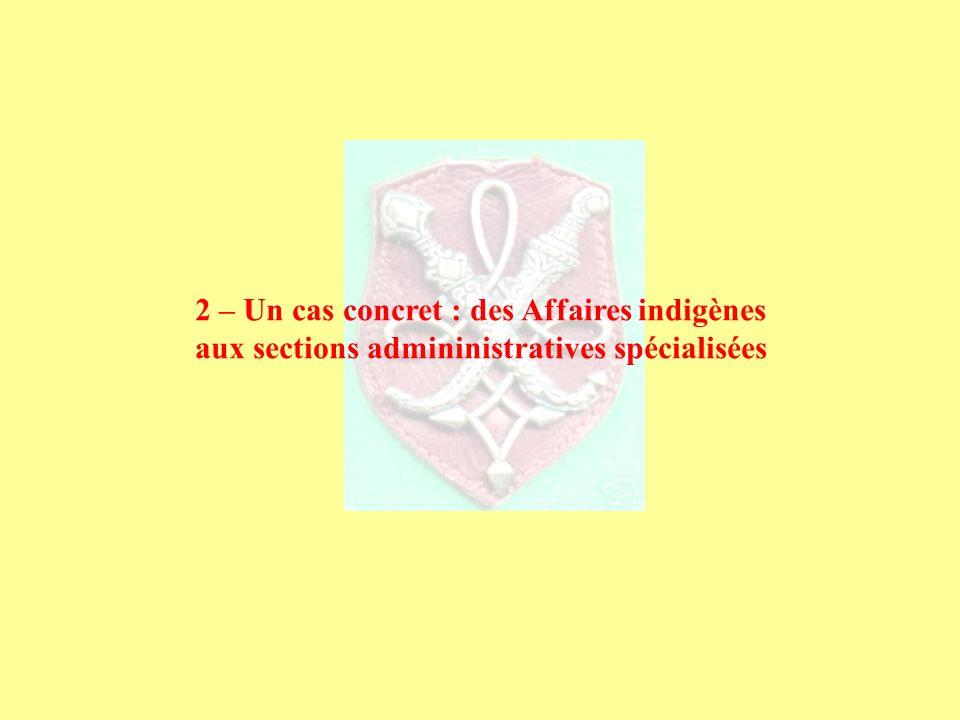 2 – Un cas concret : des Affaires indigènes aux sections admininistratives spécialisées