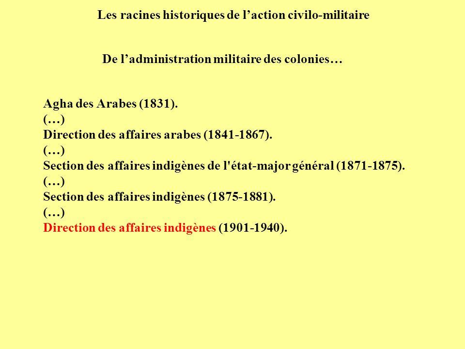 Agha des Arabes (1831). (…) Direction des affaires arabes (1841-1867). (…) Section des affaires indigènes de l'état-major général (1871-1875). (…) Sec