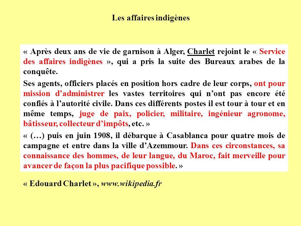 « Après deux ans de vie de garnison à Alger, Charlet rejoint le « Service des affaires indigènes », qui a pris la suite des Bureaux arabes de la conqu