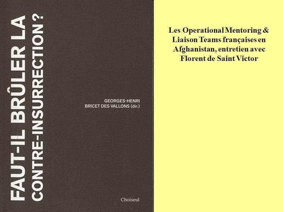 Les Operational Mentoring & Liaison Teams françaises en Afghanistan, entretien avec Florent de Saint Victor