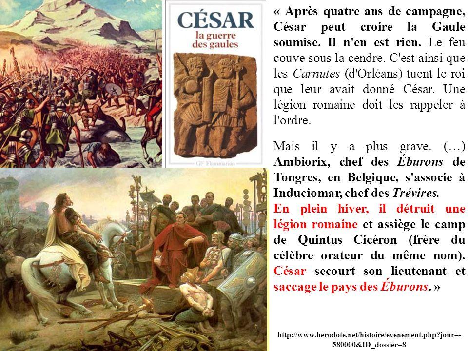 « Après quatre ans de campagne, César peut croire la Gaule soumise. Il n'en est rien. Le feu couve sous la cendre. C'est ainsi que les Carnutes (d'Orl