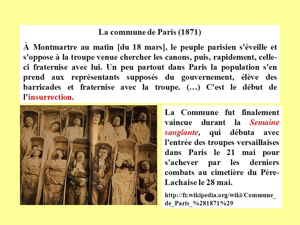 La commune de Paris (1871) À Montmartre au matin [du 18 mars], le peuple parisien s'éveille et s'oppose à la troupe venue chercher les canons, puis, r