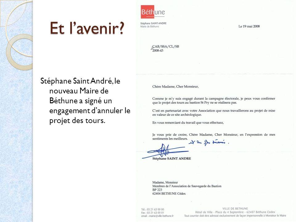 Et lavenir? Stéphane Saint André, le nouveau Maire de Béthune a signé un engagement dannuler le projet des tours.