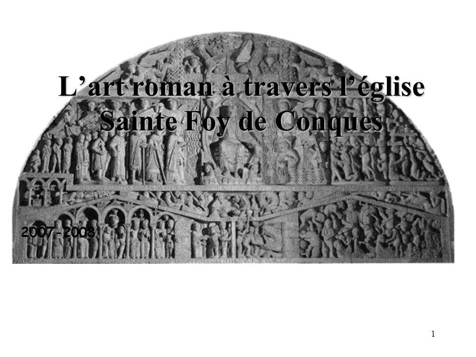 Le tympan de Conques: le Jugement dernier 1 2 3 4 5 6 7 8 Au centre du tympan, Jésus Christ à la fois juge et roi.