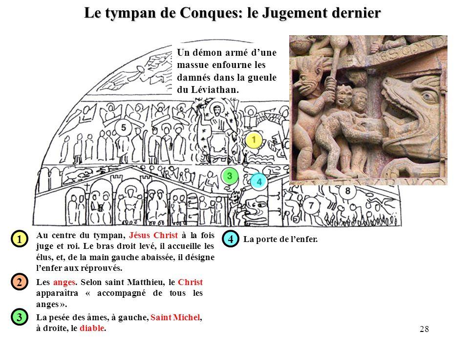 Le tympan de Conques: le Jugement dernier 1 2 3 4 Au centre du tympan, Jésus Christ à la fois juge et roi. Le bras droit levé, il accueille les élus,