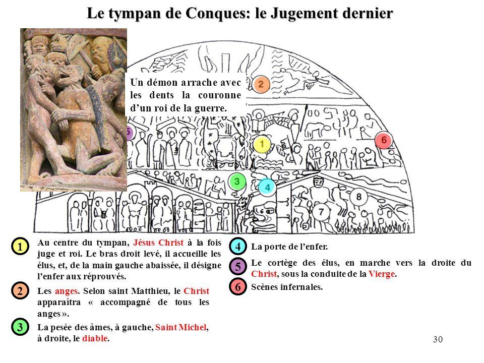 Le tympan de Conques: le Jugement dernier 1 2 3 4 5 6 Au centre du tympan, Jésus Christ à la fois juge et roi. Le bras droit levé, il accueille les él